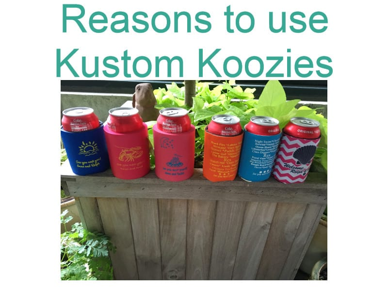 Reasons to use Kustom Koozies